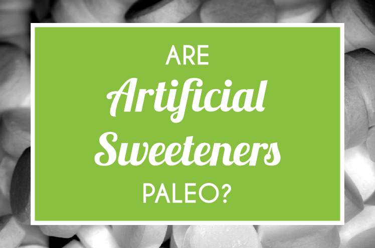 Are Artificial Sweeteners Paleo