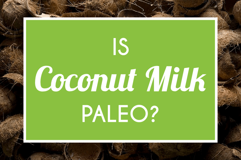 Is Coconut Milk Paleo