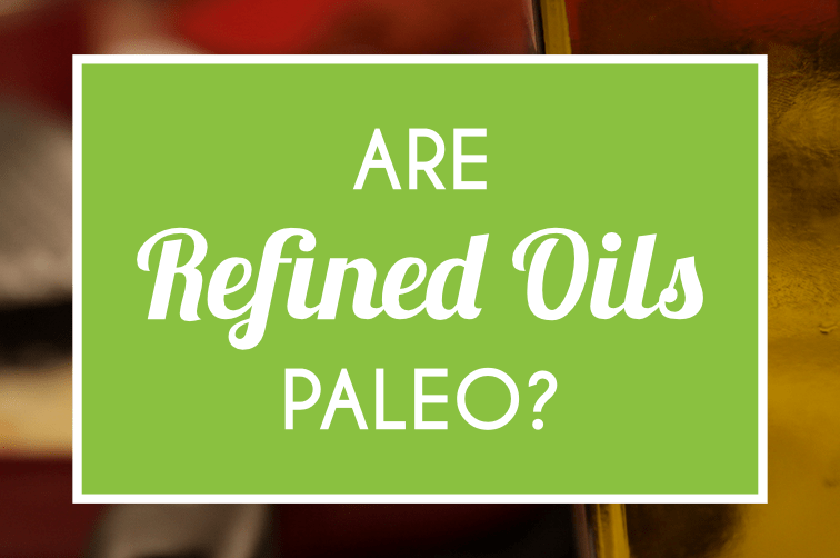 Is Refined Oil Paleo