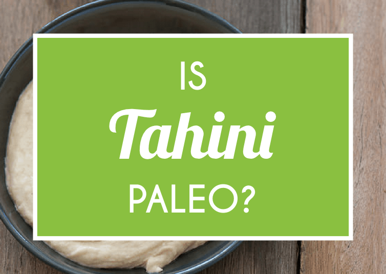 Is Tahini Paleo