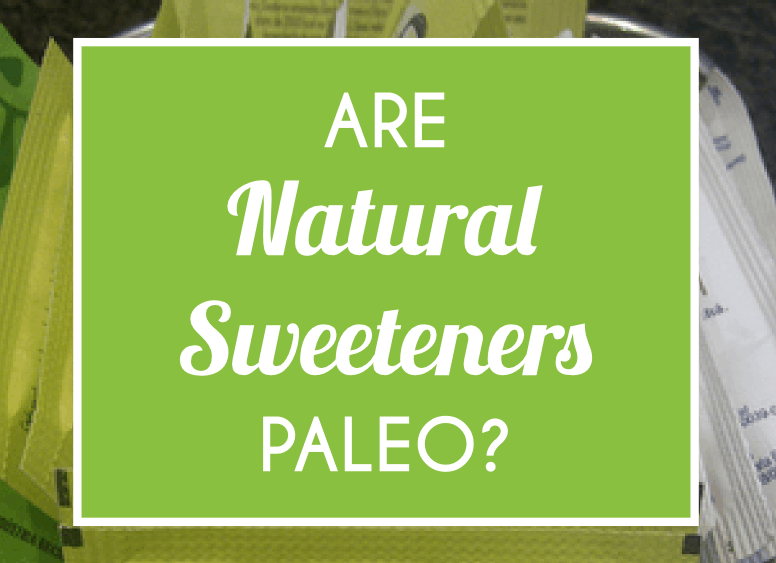 Are Natural Sweeteners Paleo
