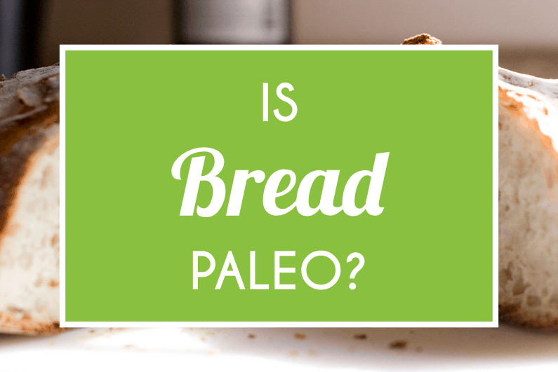 Is Bread Paleo