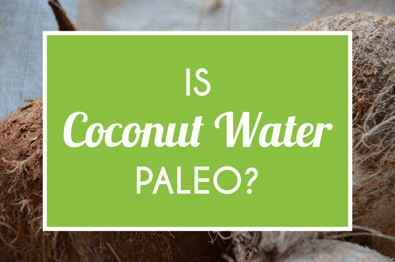 Is Coconut Water Paleo