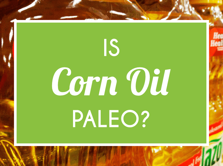 Is Corn Oil Paleo