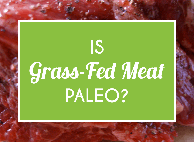 Is Grass-Fed Meat Paleo