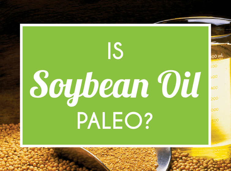 Is Soybean Oil Paleo