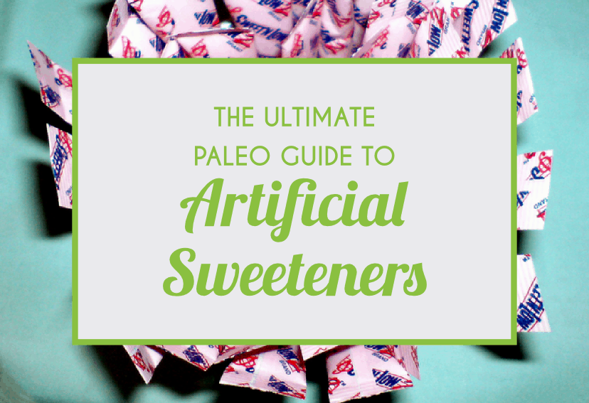 The Ultimate Paleo Guide To Artificial Sweeteners