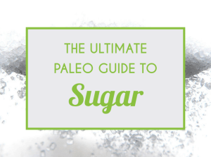The Ultimate Paleo Guide To Sugar