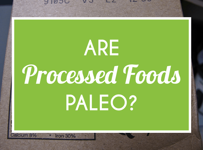 Are Processed Foods Paleo